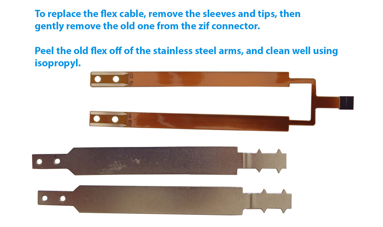 Gently replace the flex cable by removing the sleeves and tips. Release the zif connector and remove old flex from arms. Clean well with isopropyl before attaching new flex cable.