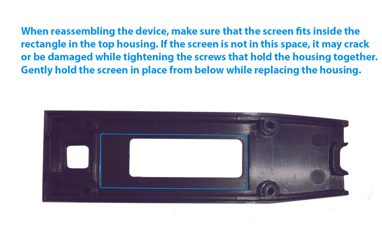 Make sure the screen fits inside the rectangle on the top part of the housing to eliminate breaking the screen.